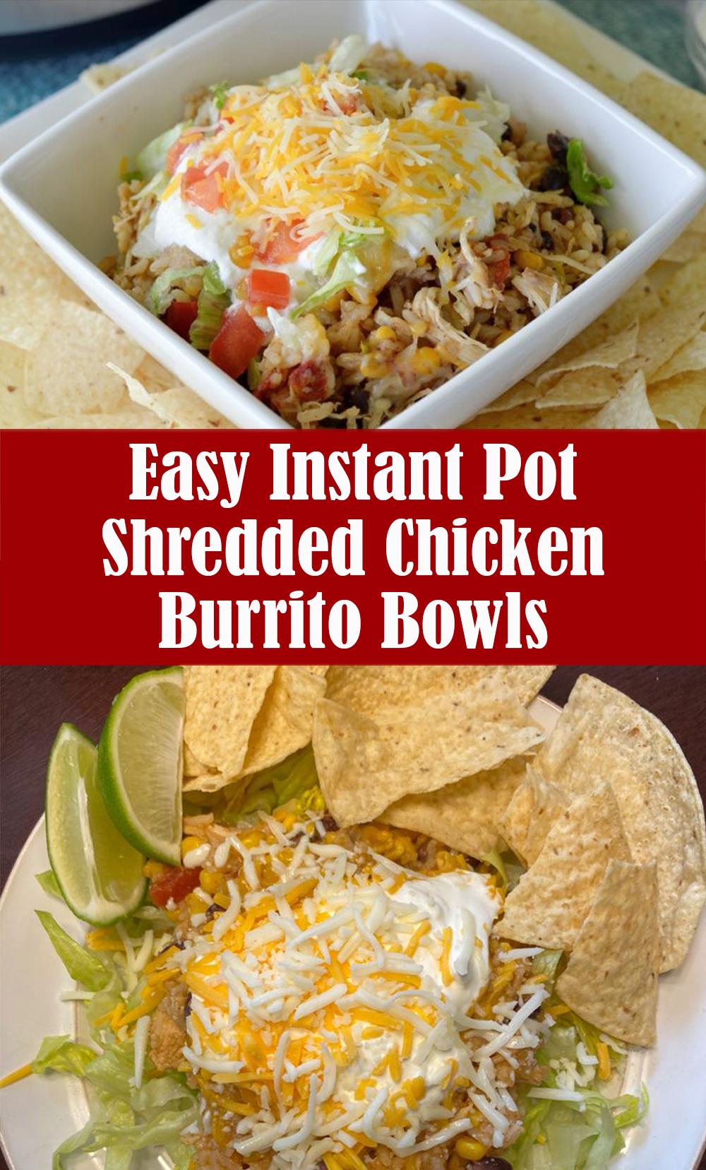 Easy Instant Pot Shredded Chicken Burrito Bowls