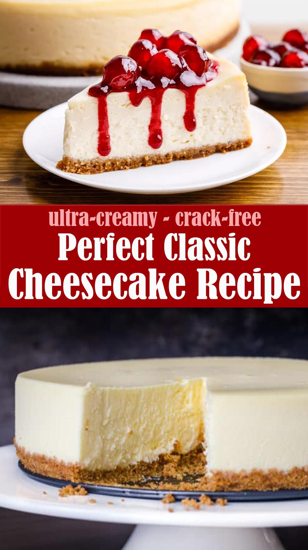 Perfect Classic Cheesecake Recipe
