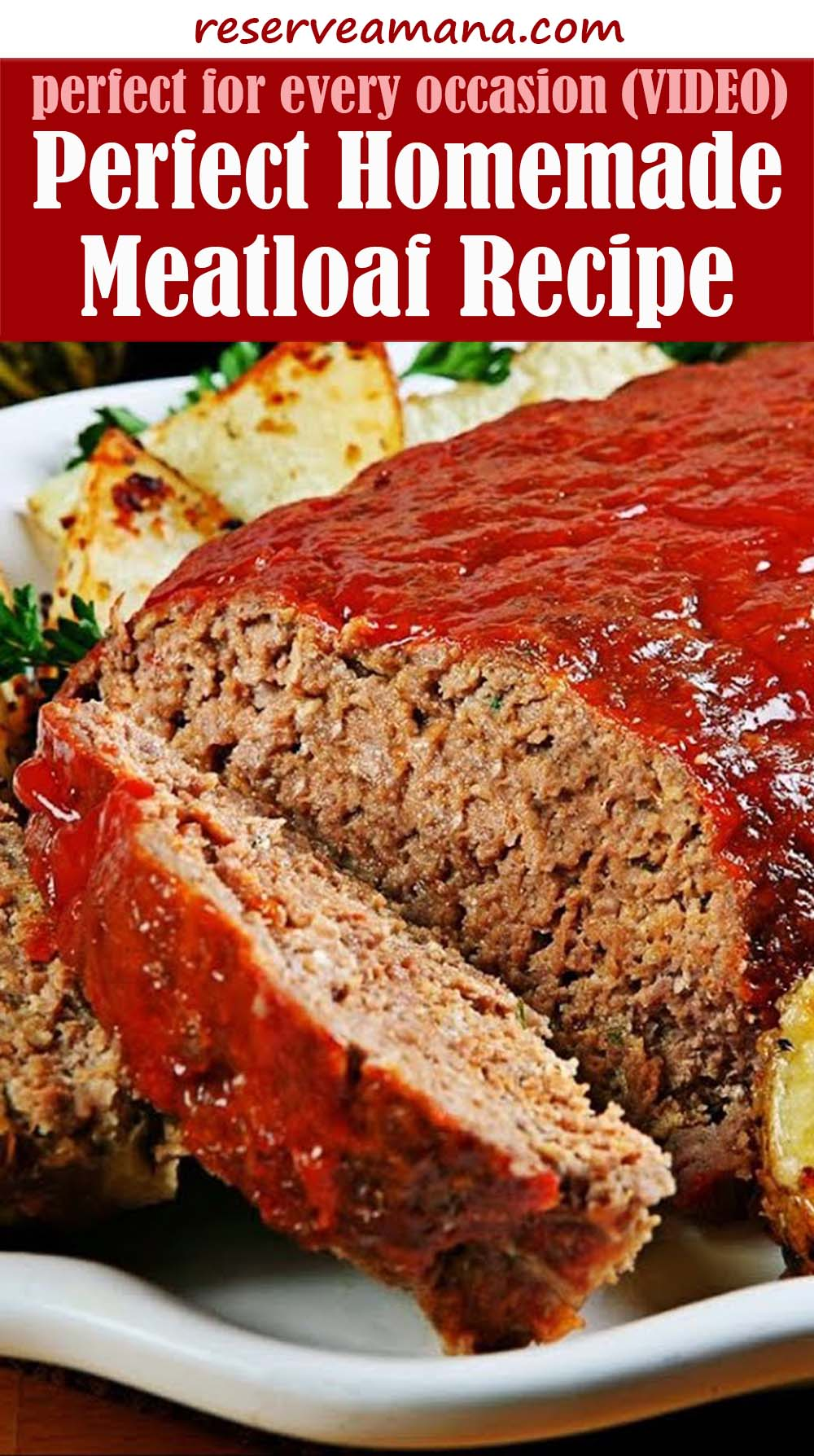 Perfect Homemade Meatloaf Recipe