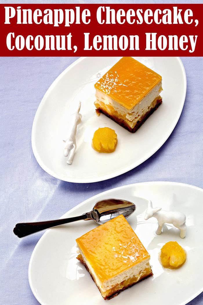 Pineapple Cheesecake, Coconut, Lemon Honey