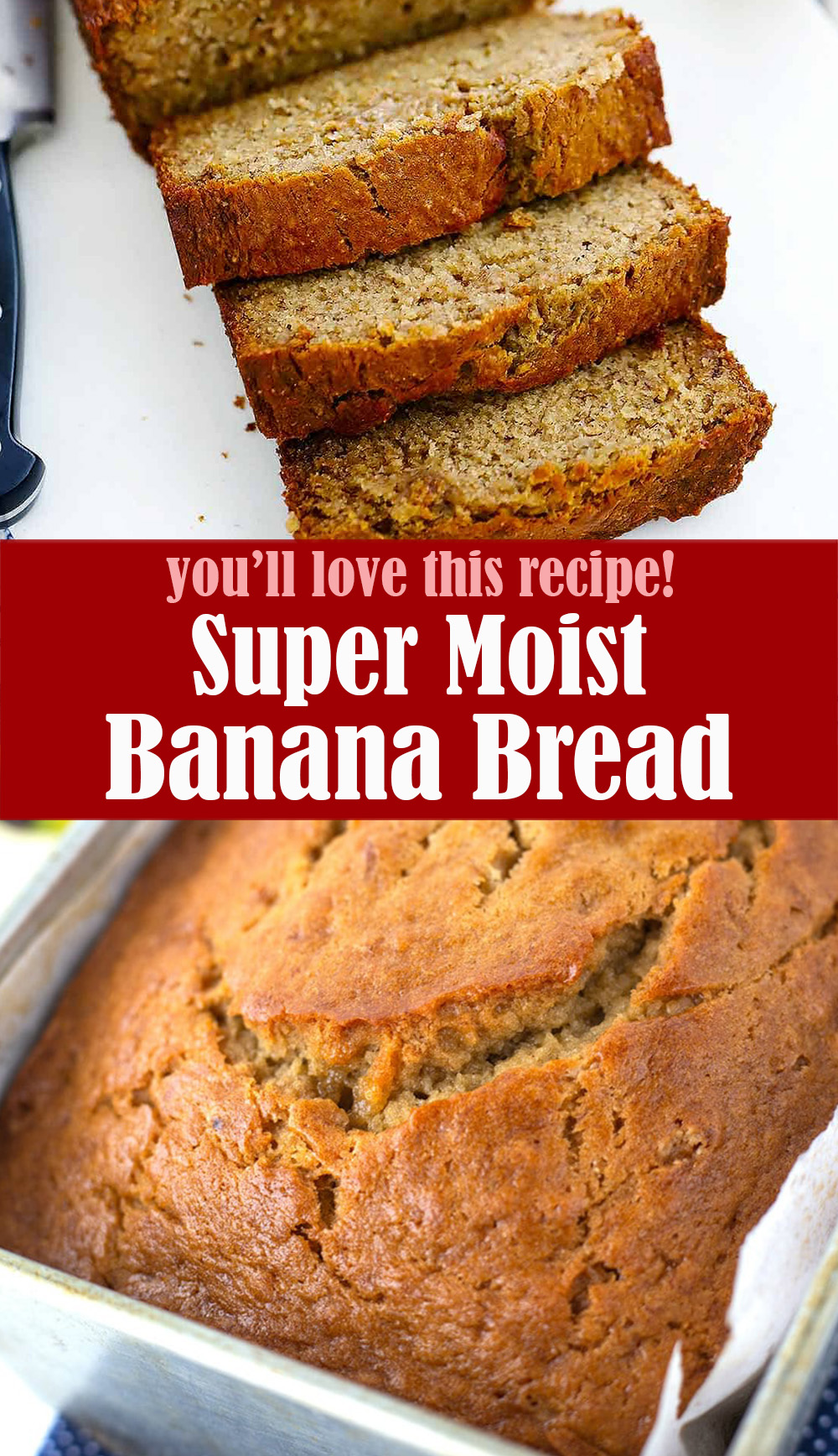 Super Moist Banana Bread Recipe